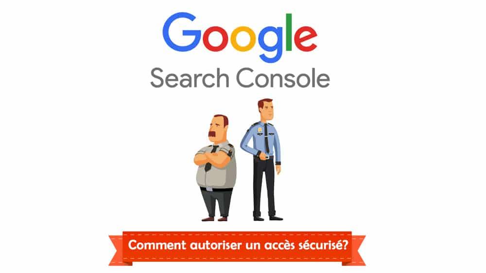 Comment ajouter un utilisateur à Google Search Console? (Webmaster Tools)
