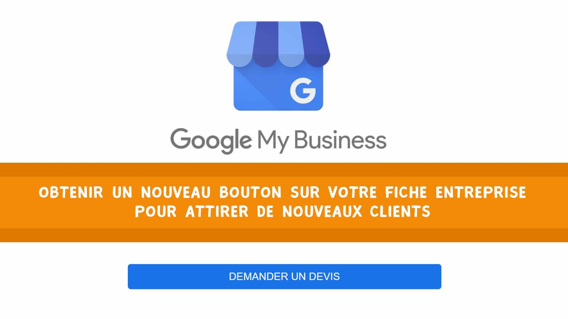 """Google My Business : Comment ajouter un bouton """"Demander un devis""""?"""