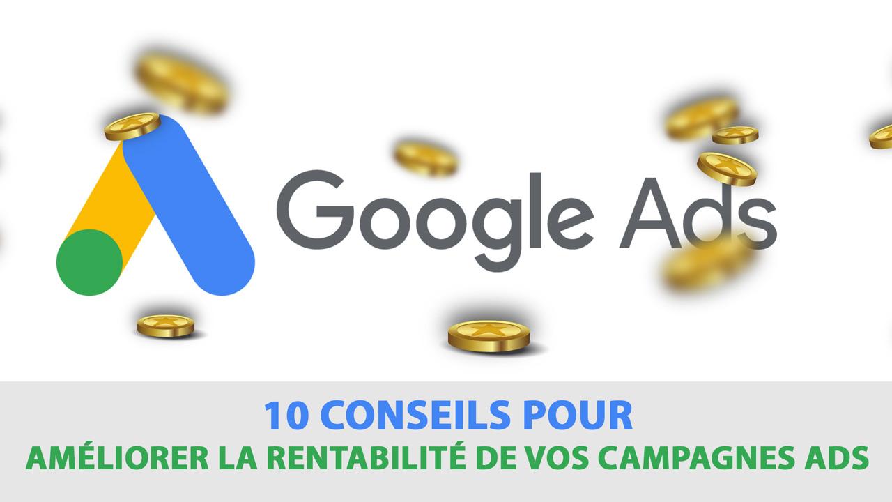 10 conseils pour rentabiliser vos campagnes publicitaires Google Ads
